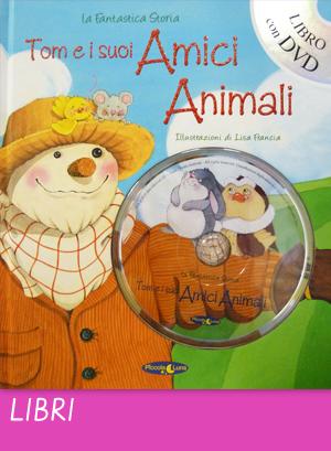 Tom e i suoi amici animali, libro per bambini con dvd