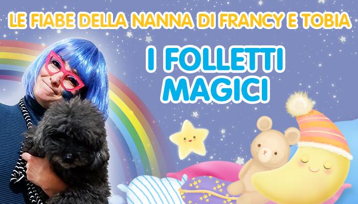 Francy e Tobia le fiabe della nanna, i folletti magici